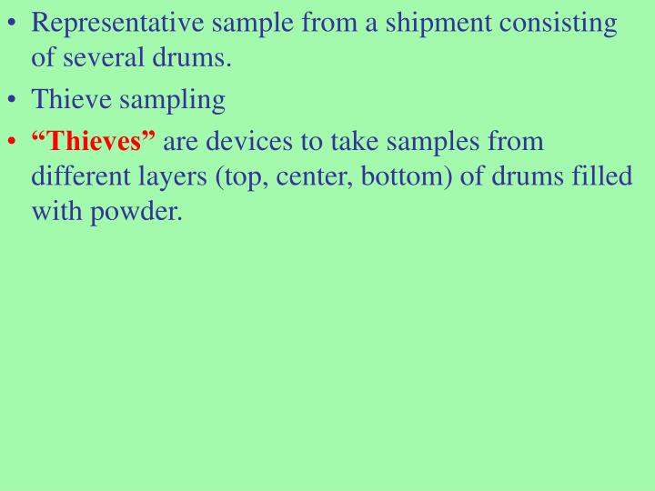 Representative sample from a shipment consisting of several drums.