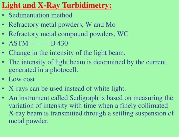 Light and X-Ray Turbidimetry: