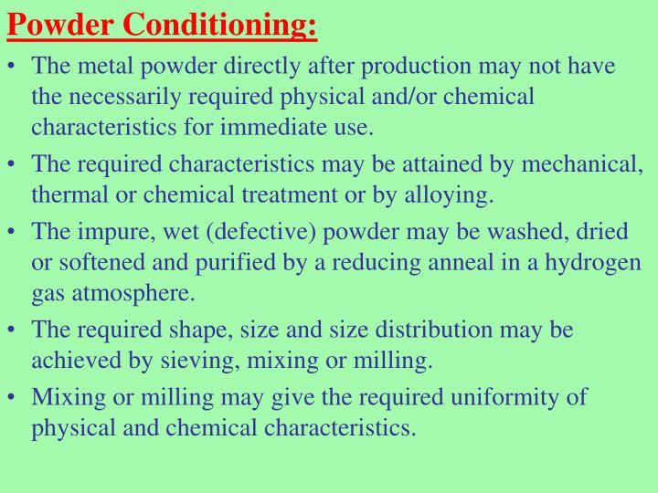 Powder Conditioning: