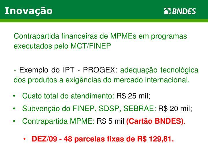 Contrapartida financeiras de MPMEs em programas executados pelo MCT/FINEP