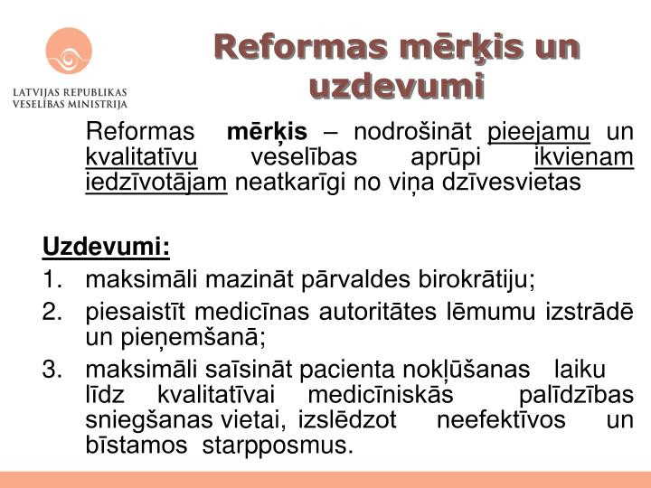 Reformas mērķis un uzdevumi