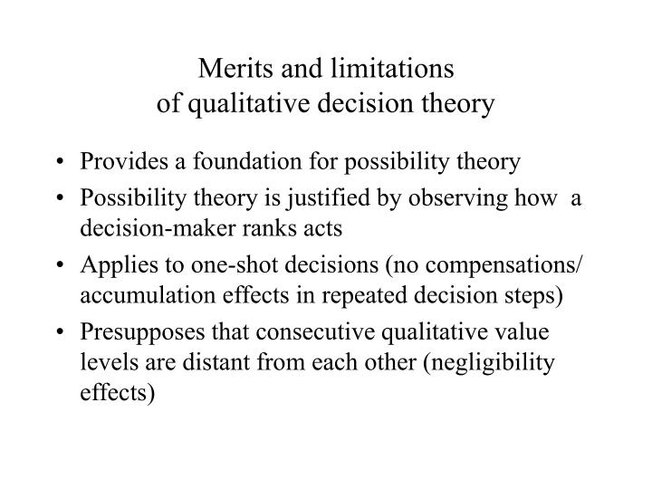 Merits and limitations