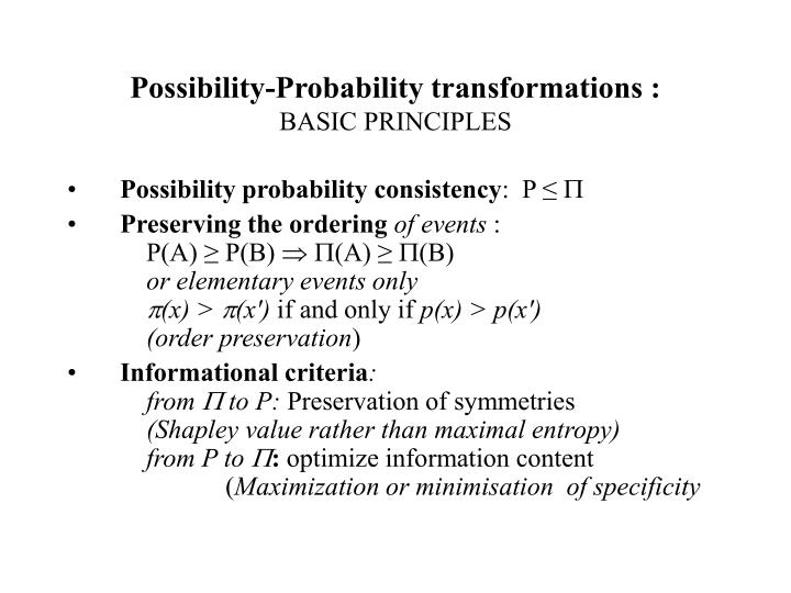 Possibility-Probability transformations :