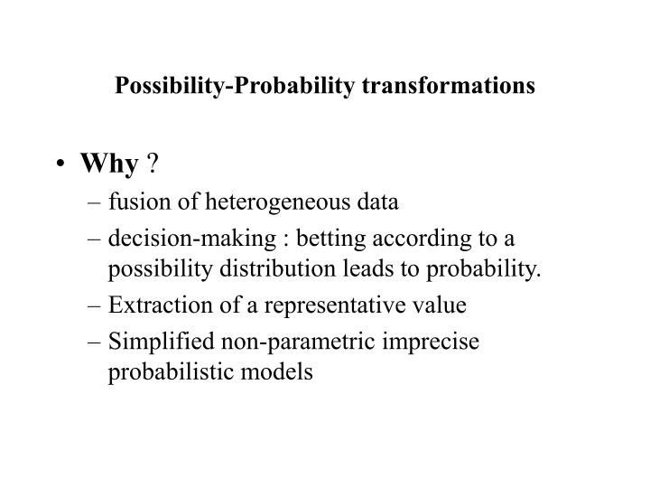 Possibility-Probability transformations