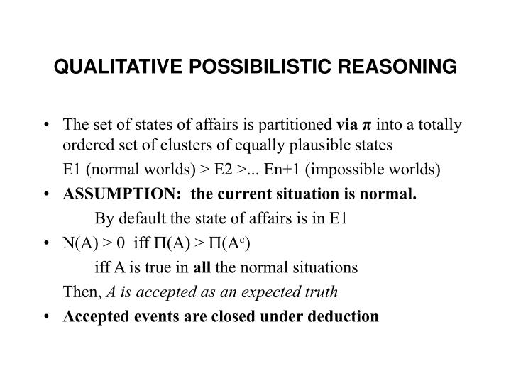 QUALITATIVE POSSIBILISTIC REASONING