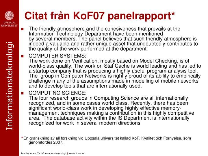 Citat från KoF07 panelrapport*