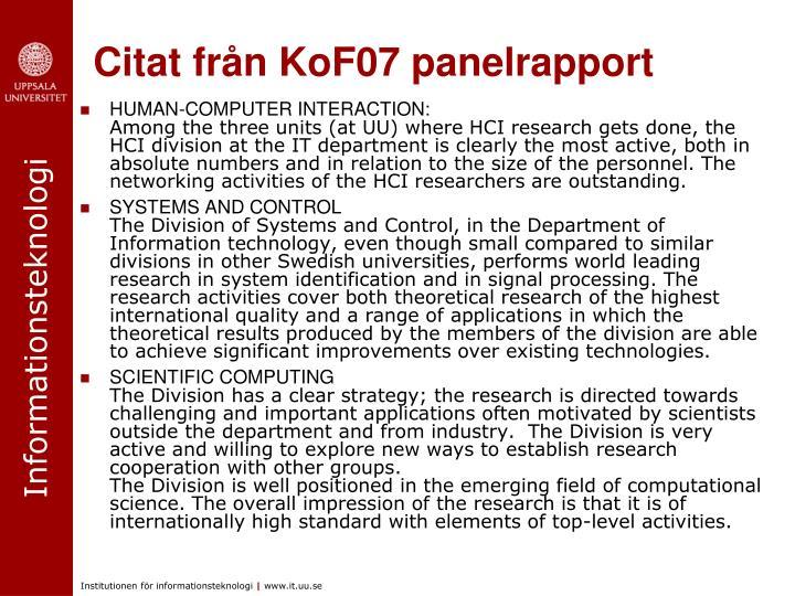Citat från KoF07 panelrapport
