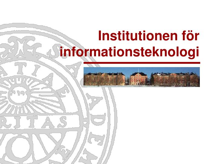 Institutionen f r informationsteknologi