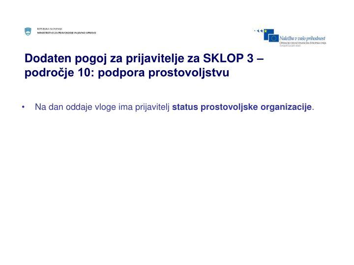 Dodaten pogoj za prijavitelje za SKLOP 3 –
