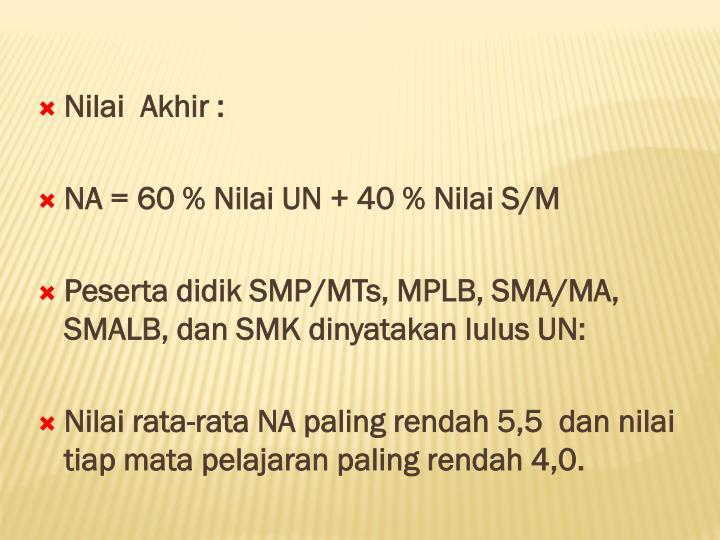 Nilai  Akhir :