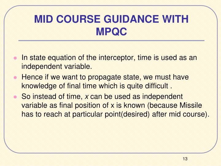 MID COURSE GUIDANCE WITH MPQC