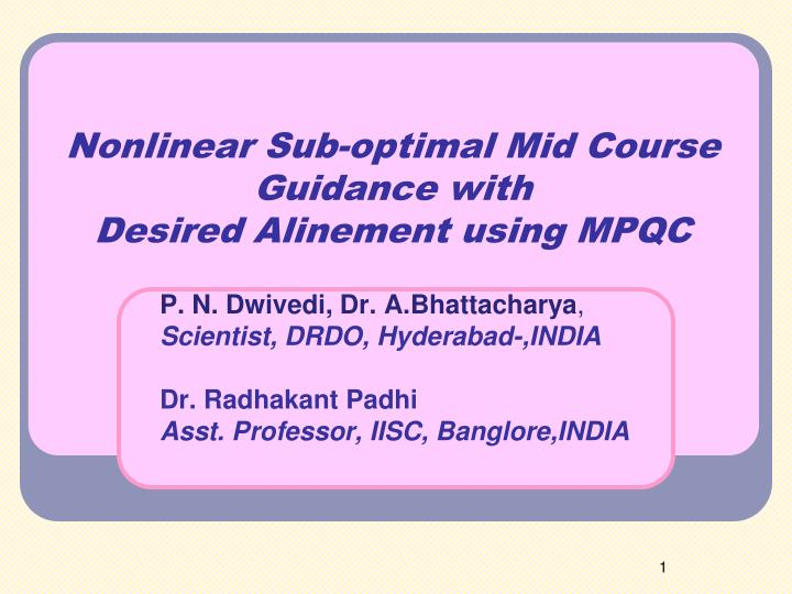 Nonlinear sub optimal mid course guidance with desired alinement using mpqc