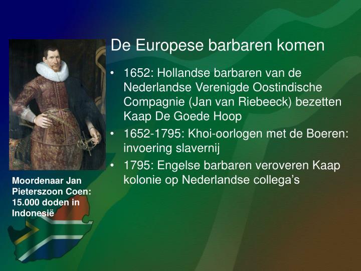 De Europese barbaren komen