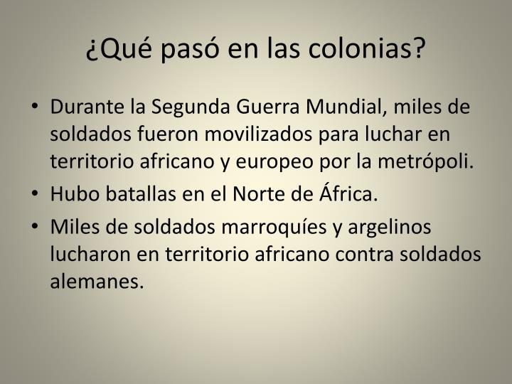 ¿Qué pasó en las colonias?