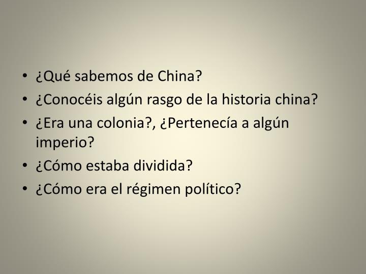¿Qué sabemos de China?