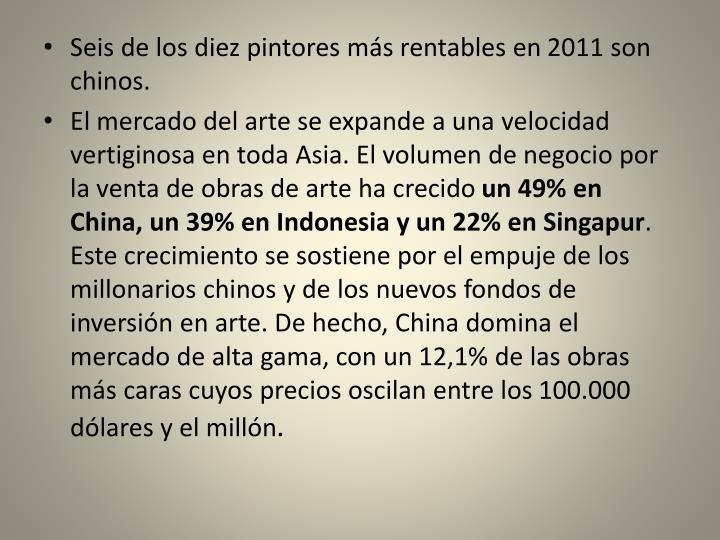 Seis de los diez pintores más rentables en 2011 son chinos.