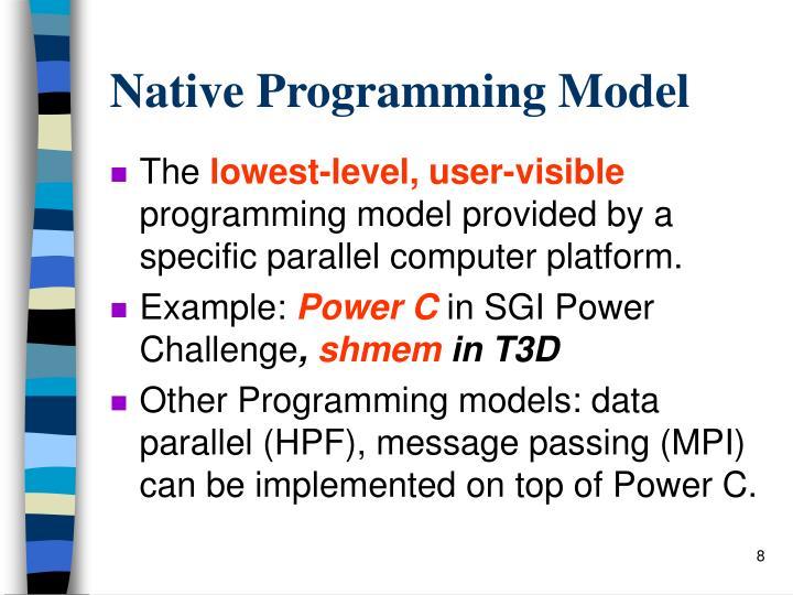 Native Programming Model