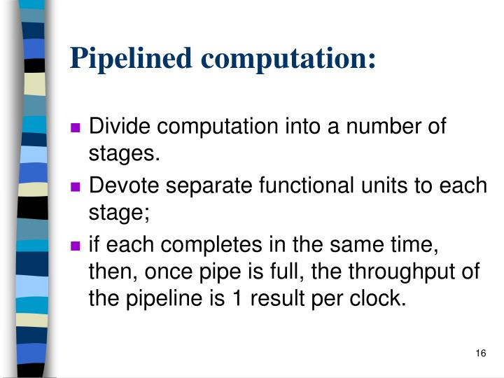 Pipelined computation: