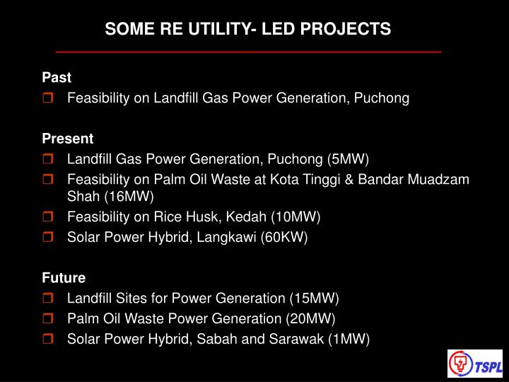 SOME RE UTILITY- LED PROJECTS