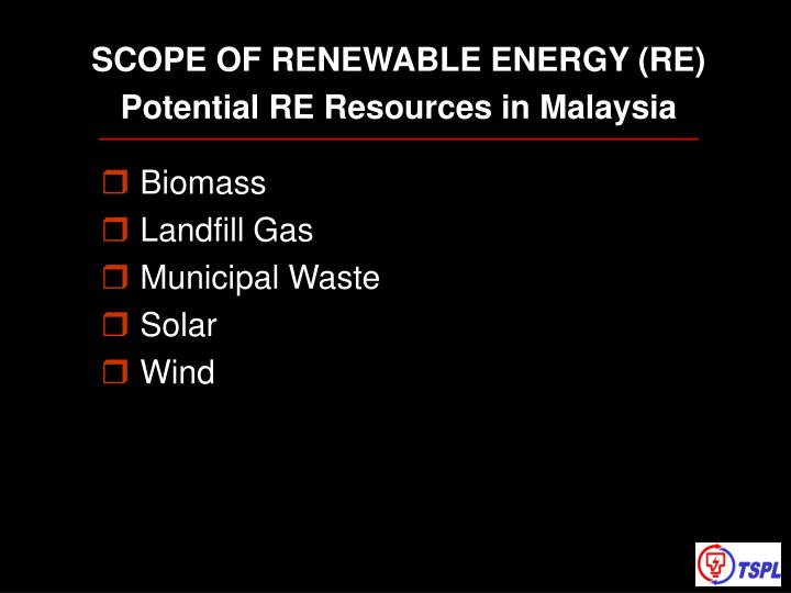 SCOPE OF RENEWABLE ENERGY (RE)