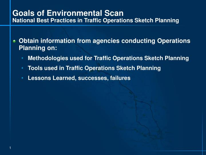Goals of environmental scan national best practices in traffic operations sketch planning