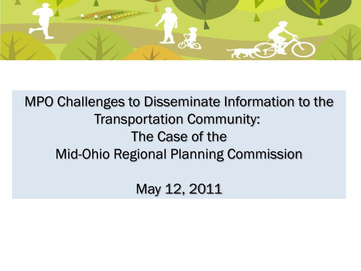 MPO Challenges to Disseminate Information to the Transportation Community: