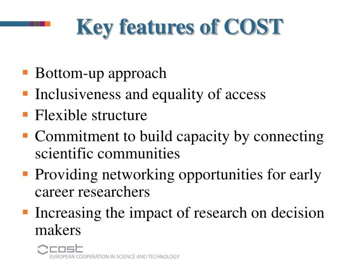 Key features of COST