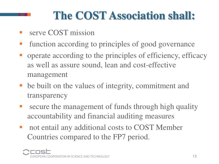 The COST Association shall: