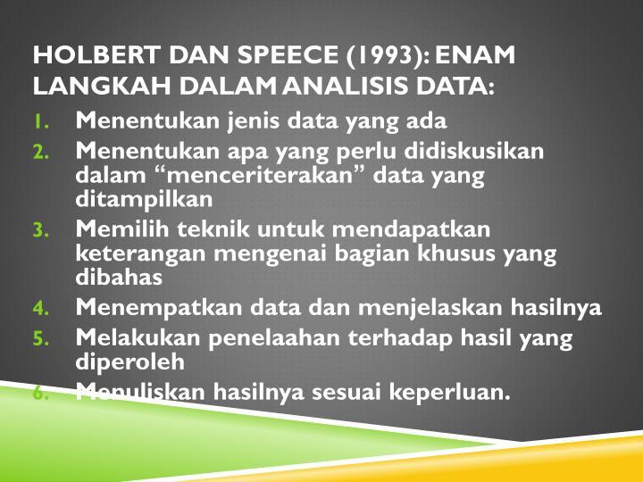 Holbert dan Speece (1993): enam langkah dalam analisis data: