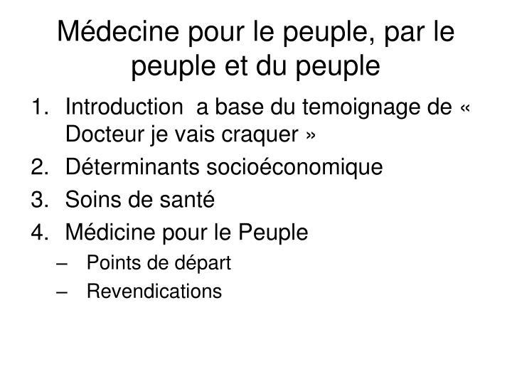 Médecine pour le peuple, par le peuple et du peuple