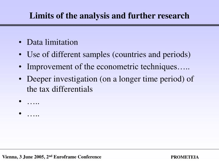 Limits of the analysis and further research