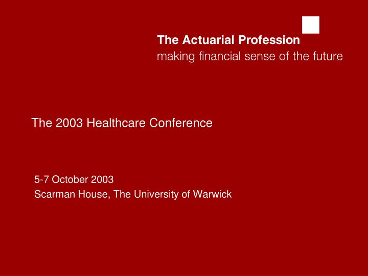 The 2003 healthcare conference