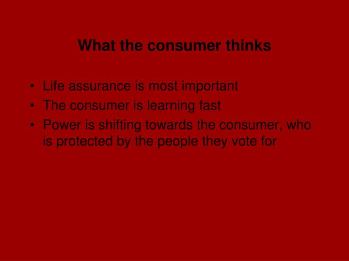 What the consumer thinks