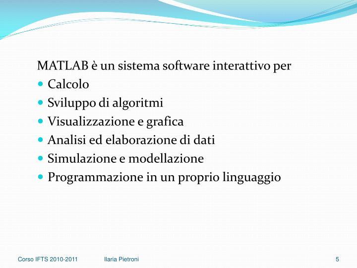 MATLAB è un sistema software interattivo per