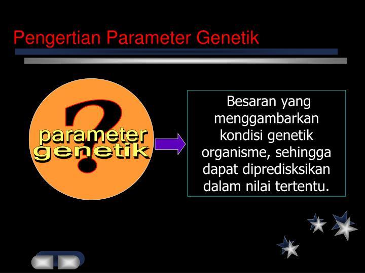 Pengertian Parameter Genetik