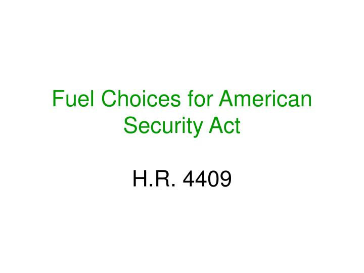 Fuel Choices for American Security Act