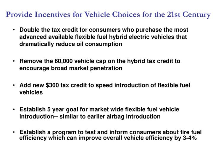 Provide Incentives for Vehicle Choices for the 21st Century
