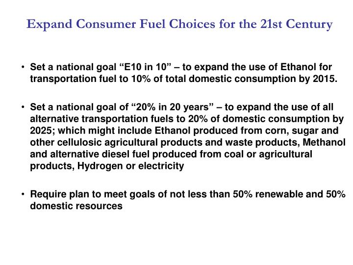 Expand Consumer Fuel Choices for the 21st Century