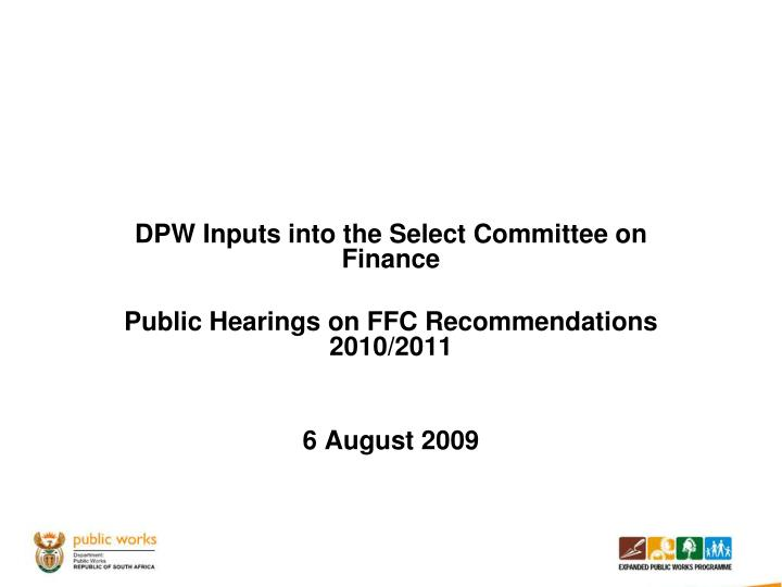 DPW Inputs into the Select Committee on Finance