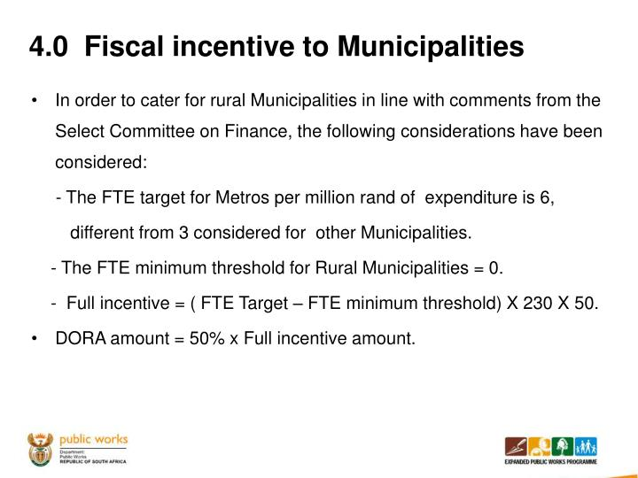 4.0  Fiscal incentive to Municipalities