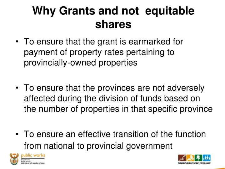 Why Grants and not  equitable shares
