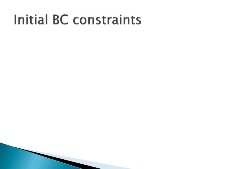 Initial BC constraints