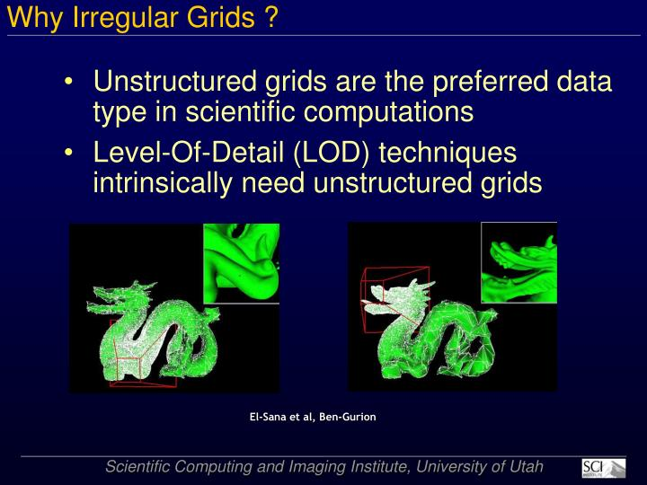Why Irregular Grids ?