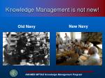 knowledge management is not new