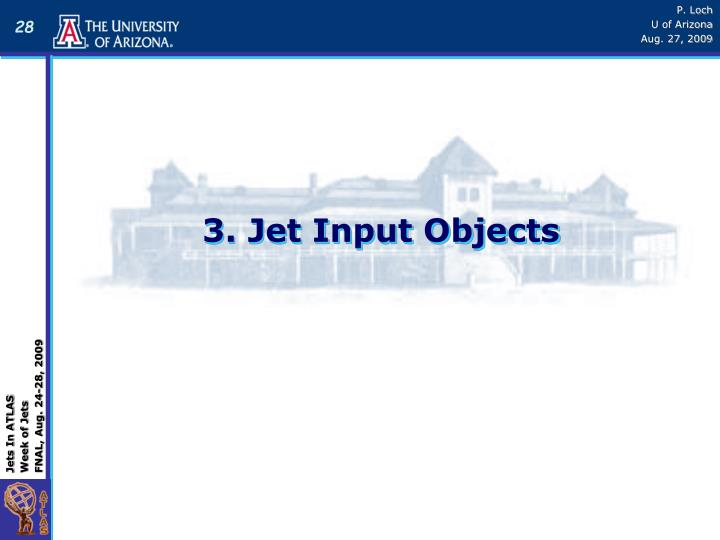 3. Jet Input Objects