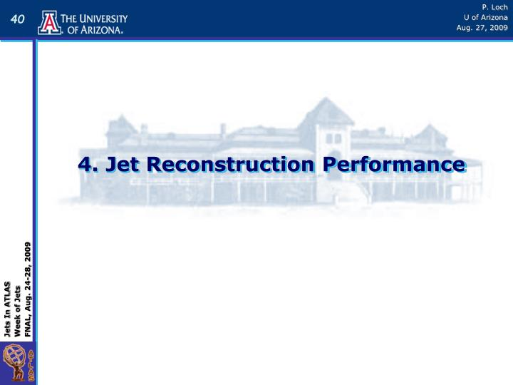 4. Jet Reconstruction Performance