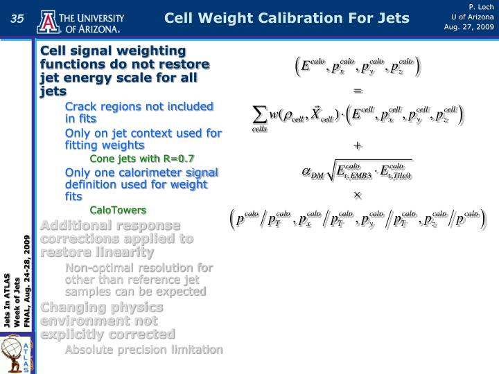 Cell Weight Calibration For Jets