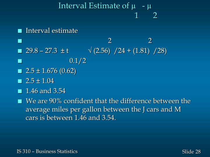 Interval Estimate of µ   - µ