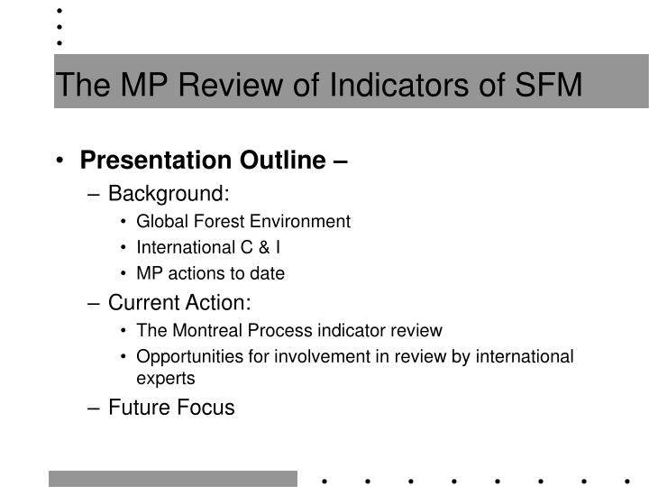 The MP Review of Indicators of SFM