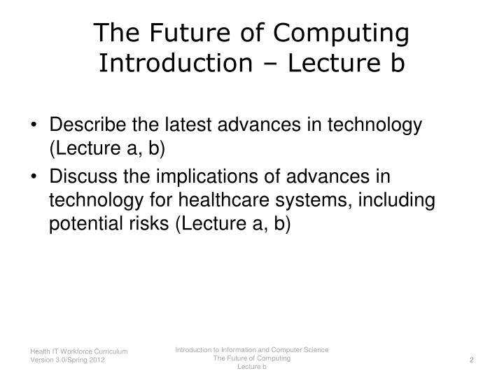 The future of computing introduction lecture b